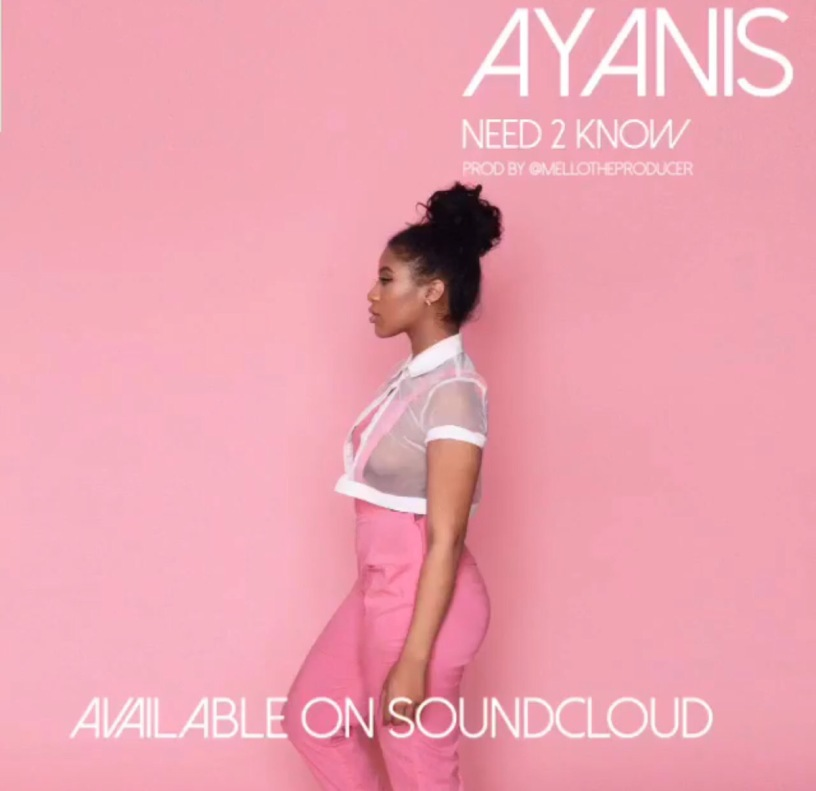 NEW SONG ALERT* @ITSAYANIS – NEED TO KNOW ! – AlwaysDasia